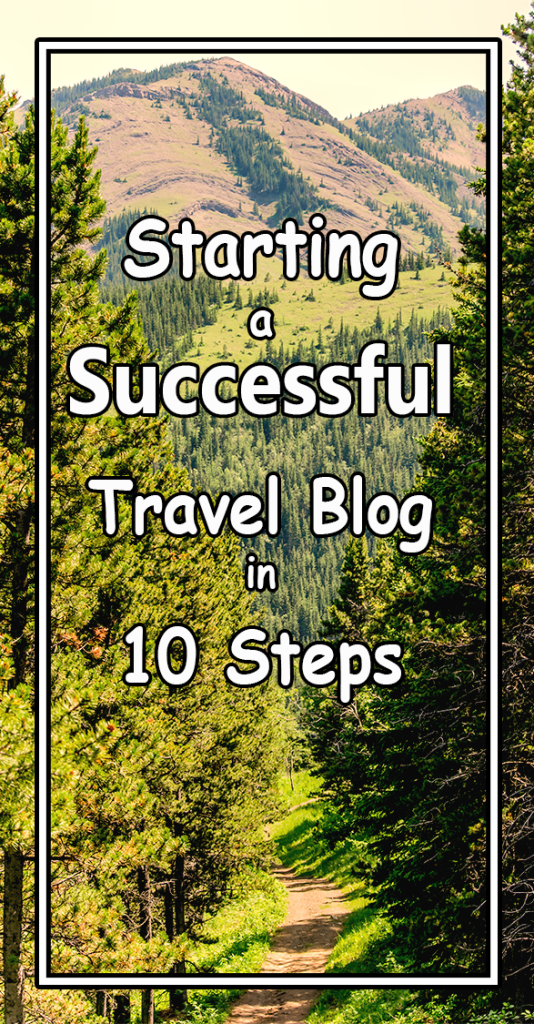 Starting a Professional Successful Travel Blog in 10 Steps