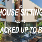 Is 'House Sitting' All it's Cracked Up to Be?
