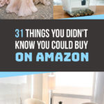 31 Things You Can Buy On Amazon You'll Wish You Knew About Sooner